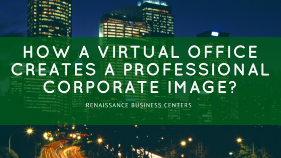 How a Virtual Office Creates a Professional Corporate Image